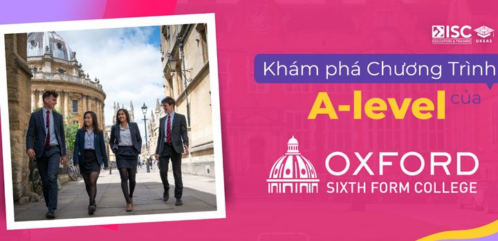 Học bổng Oxford Sixth Form College – Khóa học A-Level