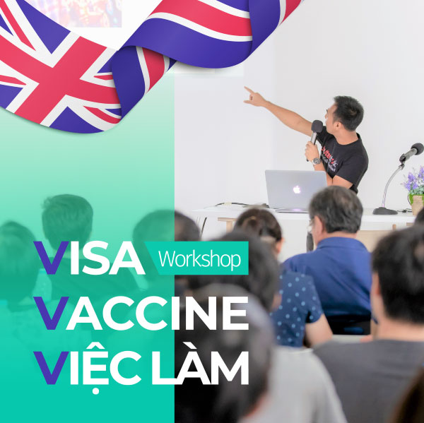 Workshop: Visa – Vacccine – việc làm tại UK