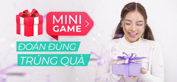 Mini game: Đoán đúng trúng quà