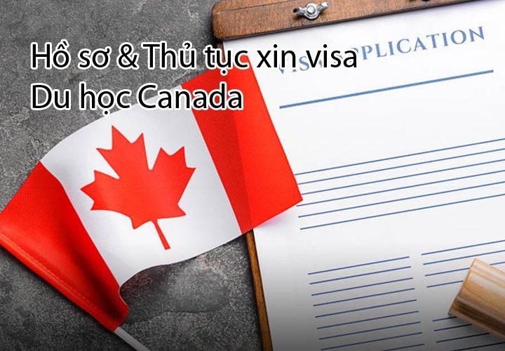 Hồ sơ và Thủ tục xin visa du học Canada
